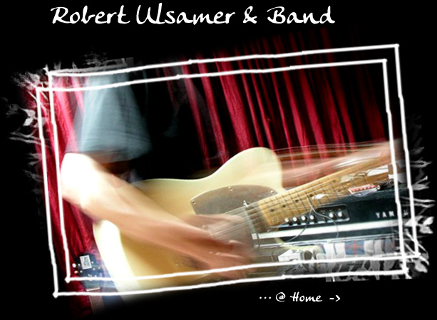 Enter Robert Ulsamer & Band: Homepage